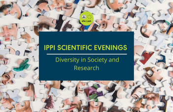 IPPI Scientific Evenings - Diversity in Society and Research