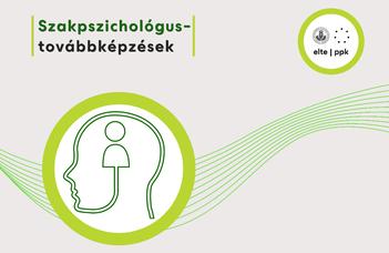 Továbbképzések széles választékát kínálja pszichológusoknak az ELTE PPK