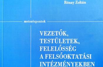 Megjelent a Vezetők, testületek, felelősség a felsőoktatási intézményekben című könyv