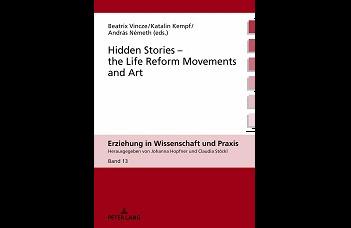 Rejtett történetek – az életreform-mozgalmak és a művészetek